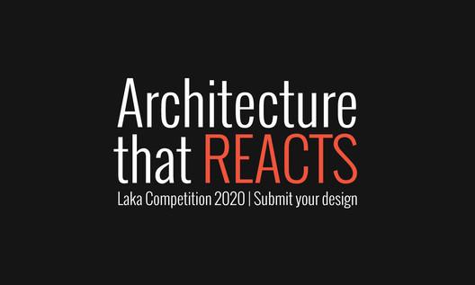 فراخوان رقابت معماری واکنش گرا Laka